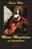 """""""Maria Magdalena og himmeltreet - roman"""" av Svein Woje"""