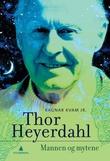 """""""Thor Heyerdahl - mannen og mytene"""" av Kvam, Ragnar, Jr"""