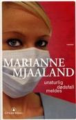 """""""Unaturlig dødsfall meldes - roman"""" av Marianne Mjaaland"""
