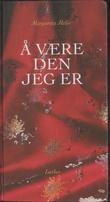 """""""Å være den jeg er"""" av Margareta Melin"""