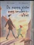 """""""Da pappa viste meg verdensaltet"""" av Ulf Stark"""