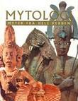 """""""Mytologi - myter fra hele verden"""" av Roy Willis"""