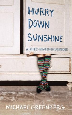 """""""Hurry Down Sunshine - A Father's Memoir of Love and Madness"""" av Michael Greenberg"""