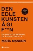 """""""Den edle kunsten å gi f**n - en uventet tilnærming til det gode liv"""" av Mark Manson"""
