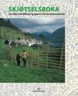 """""""Skjøtselsboka - for kulturlandskap og gamle norske kulturmarker"""" av Ann Norderhaug"""