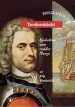 """""""Tordenskiold - sjøhelten som reddet Norge"""" av Ole Røsholdt"""