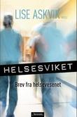 """""""Helsesviket - brev fra helsetjenesten"""" av Lise Askvik"""