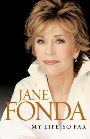 """""""My Life So Far"""" av Jane Fonda"""