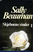 """Skjebnens vinder. Bd. 1"" av Sally Beauman"