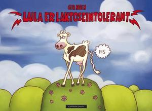 """""""Laila er laktoseintolerant"""" av Geir Moen"""