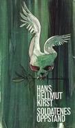 """""""Soldatenes oppstand - roman om den"""" av Hans Hellmut Kirst"""