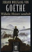 """""""Wilhelm Meisters vandreår eller De forsakende"""" av Johann Wolfgang von Goethe"""
