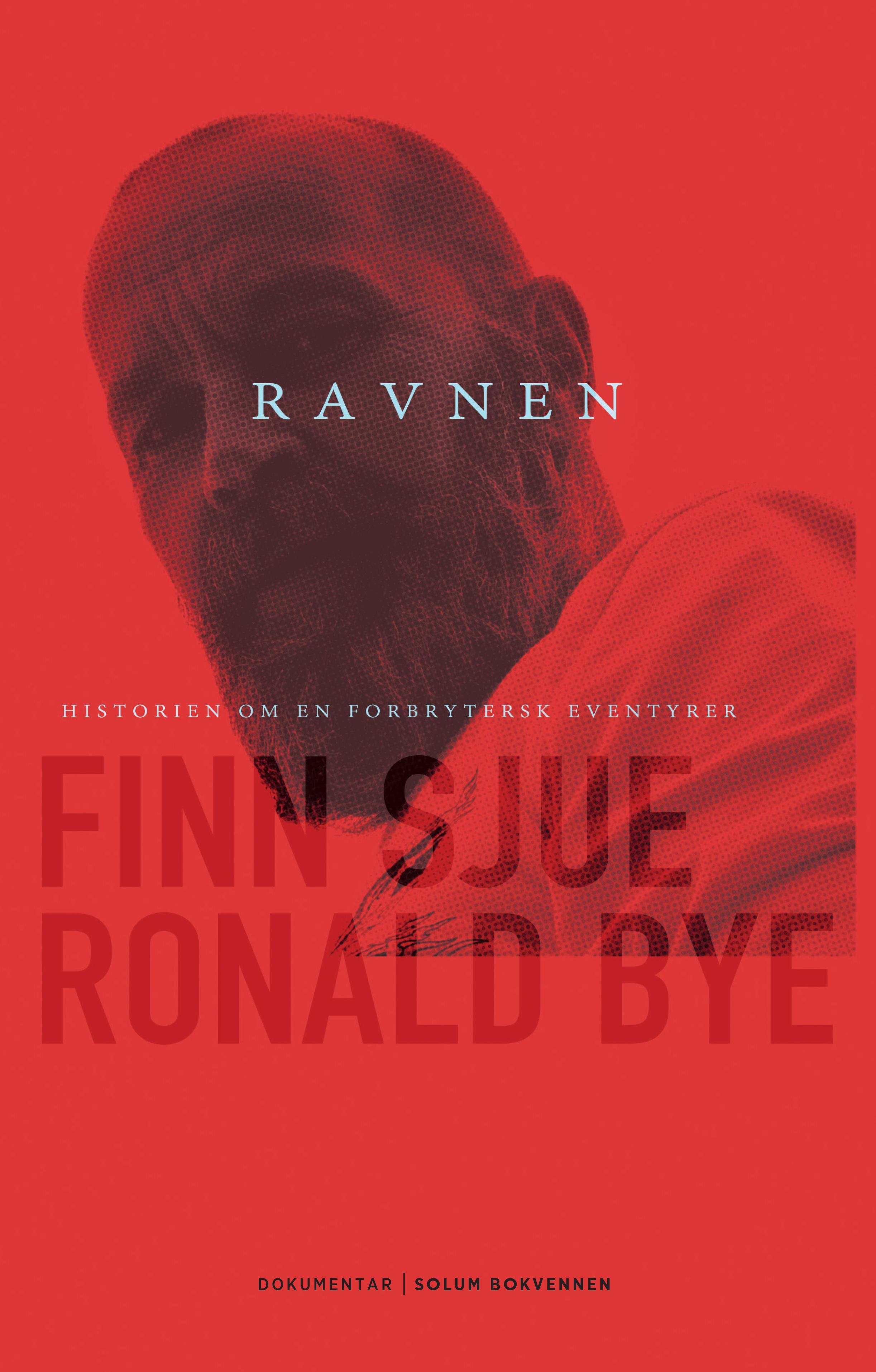 """""""Ravnen - historien om en forbrytersk eventyrer"""" av Finn Sjue"""