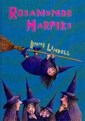 """""""Rosamunde Harpiks - den lille heksen med de store ørene"""" av Unni Lindell"""