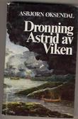 """""""Olav Trygvesson. Bd. 1 - Dronning Astrid av Viken"""" av Asbjørn Øksendal"""