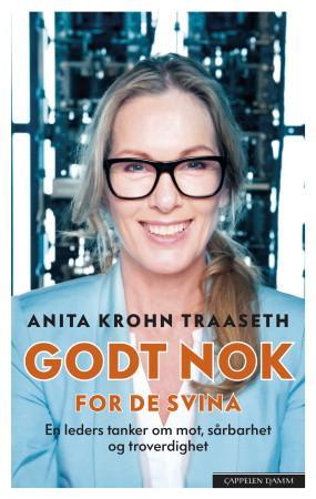 """""""Godt nok for de svina - en leders tanker om mot, sårbarhet og troverdighet"""" av Anita Krohn Traaseth"""