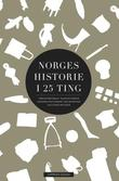 """Norges historie i 25 ting"" av Jørgen Bøckman"