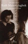 """""""Ruth Maiers dagbok en jødisk flyktning i Norge"""" av Jan Erik Vold"""