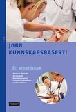 """""""Jobb kunnskapsbasert! - en arbeidsbok"""" av Monica W. Nortvedt"""