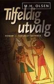 """""""Tilfeldig utvalg - roman"""" av Morten Harry Olsen"""