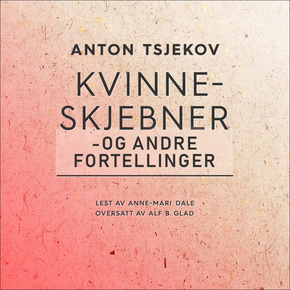 """""""Kvinneskjebner - og andre fortellinger"""" av Anton Tsjekhov"""