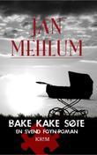 """""""Bake kake søte - en Svend Foyn-roman"""" av Jan Mehlum"""