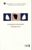 """""""Mulighetene"""" av Cathrine Knudsen"""