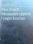 """""""Mennesket opptrer i yngre kvartær - en fortelling"""" av Max Frisch"""