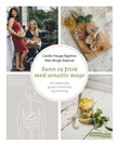 """Sunn og frisk med sensitiv mage - en fullstendig guide til kosthold og mestring"" av Cecilie Hauge Ågotnes"