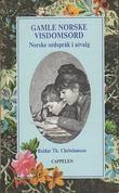 """""""Gamle norske visdomsord - norske ordspråk i utvalg"""" av Reidar Th Christiansen"""
