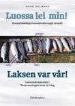 """""""Luossa lei min! - deanucázádaga luossabivdovuogit otnázii"""" av Aage Solbakk"""