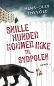 """""""Snille hunder kommer ikke til Sydpolen roman"""" av Hans-Olav Thyvold"""