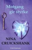 """""""Motgang gir styrke - en bok til inspirasjon"""" av Nina Cruickshank"""