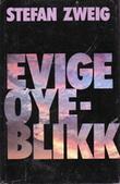 """""""Evige øyeblikk - tolv historiske miniatyrer"""" av Stefan Zweig"""