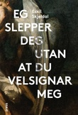 """""""Eg slepper deg utan at du velsignar meg"""" av Eskil Skjeldal"""