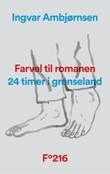 """""""Farvel til romanen - 24 timer i grenseland"""" av Ingvar Ambjørnsen"""