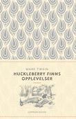 """""""Huckleberry Finns opplevelser"""" av Mark Twain"""