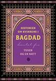 """""""Historien om kvinnene i Bagdad - hentet fra Tusen og en natt"""" av Monica Wegling"""