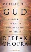 """""""Veiene til Gud - sjelens reise inn i det største av alle mysterier"""" av Deepak Chopra"""