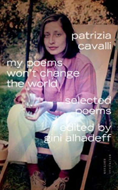 """My Poems Won't Change the World"" av Patrizia Cavalli"