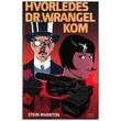"""""""Hvorledes dr. Wrangel kom"""" av Stein Riverton"""