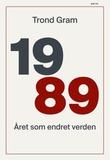 """""""1989 - året som endret verden"""" av Trond Gram"""