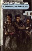 """""""Kanonene på Navarone"""" av Alistair MacLean"""