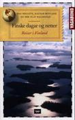 """""""Finske dagar og netter - reiser i Finland"""" av Dag Helleve"""