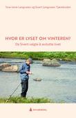 """""""Hvor er lyset om vinteren? - da Sivert valgte å avslutte livet"""" av Tove Irene Langsveen"""