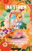 """""""En japansk vår på reise gjennom et evig forbløffende land"""" av Ina Strøm"""