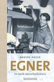 """""""Egner - en norsk dannelseshistorie"""" av Anders Heger"""