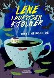 """""""Høyt henger de"""" av Lene Lauritsen Kjølner"""