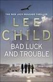 """Bad luck and trouble"" av Lee Child"