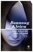"""""""Ikkje for varmt, ikkje for kaldt - noveller"""" av Rønnaug Kleiva"""